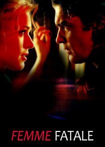 زن مرگبار – Femme Fatale 2002