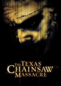کشتار با اره برقی در تگزاس – The Texas Chainsaw Massacre 2003