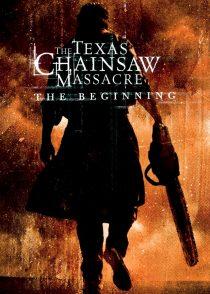 کشتار با اره برقی در تگزاس : سرآغاز – The Texas Chainsaw Massacre : The Beginning 2006