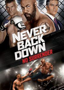 عقب نشینی هرگز : تسلیم ناپذیر – Never Back Down : No Surrender 2016