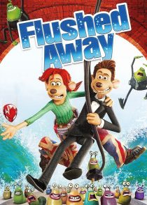 بر آب رفتگان – Flushed Away 2006