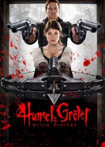 هانسل و گرتل : شکارچیان جادوگر – Hansel & Gretel : Witch Hunters 2013