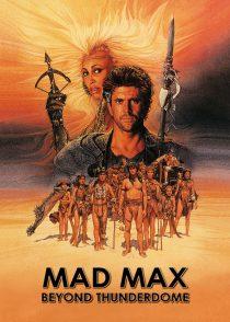 مکس دیوانه فراتر از رعد و برق – Mad Max Beyond Thunderdome 1985