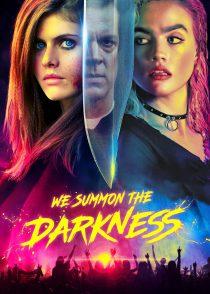 ما تاریکی را احضار میکنیم – We Summon The Darkness 2019