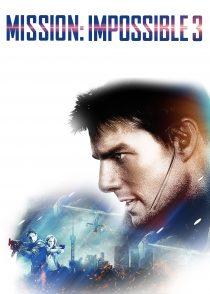 ماموریت : غیرممکن 3 – Mission : Impossible III 2006