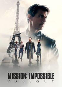 ماموریت : غیرممکن – فال اوت – Mission : Impossible – Fallout 2018