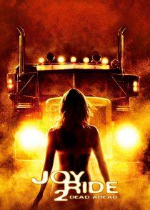 لذت سواری 2 : مرده در پیش – Joy Ride 2 : Dead Ahead 2008