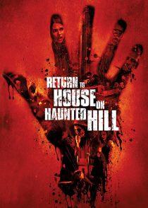 بازگشت به خانه روی تپه جن زده – Return To House On Haunted Hill 2007