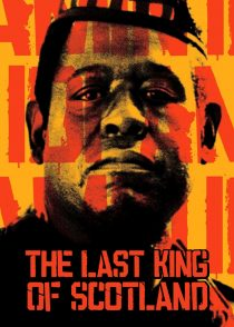 آخرین پادشاه اسکاتلند – The Last King Of Scotland 2006