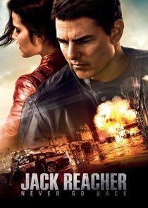 جک ریچر : هرگز باز نگرد – Jack Reacher : Never Go Back 2016