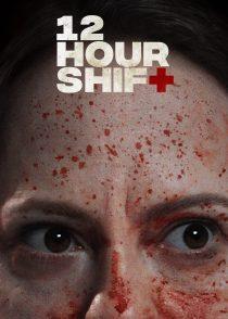 شیفت دوازده ساعته – 12Hour Shift 2020