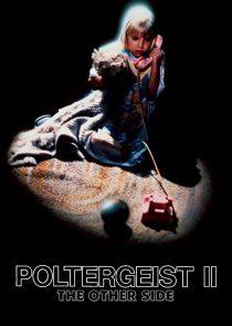 ارواح خبیثه 2 : سوی دیگر – Poltergeist II : The Other Side 1986