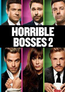 رئیس های وحشتناک 2 – Horrible Bosses 2 2014