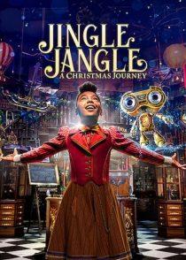جینگل جنگل : سفر کریسمس – Jingle Jangle : A Christmas Journey 2020