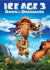 عصر یخبندان 3 : ظهور دایناسورها – Ice Age 3 : Dawn Of The Dinosaurs 2009