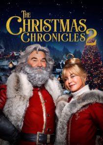 ماجراهای کریسمس : قسمت دوم – The Christmas Chronicles : Part Two 2020