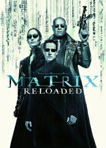 ماتریکس بارگذاری مجدد – The Matrix Reloaded 2003