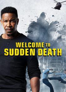 به مرگ ناگهانی خوش آمدید – Welcome To Sudden Death 2020