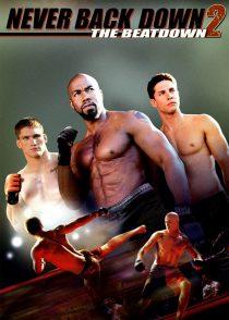 عقب نشینی هرگز 2 : نابودی – Never Back Down 2 : The Beatdown 2011