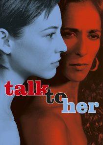 با او حرف بزن – Talk To Her 2002