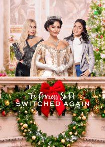 جا به جایی شاهدخت : جا به جایی دوباره – The Princess Switch : Switched Again 2020