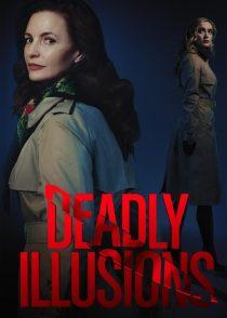 توهمات کشنده – Deadly Illusions 2021