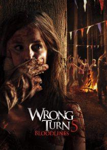 پیچ اشتباه 5 : تبارها – Wrong Turn 5 : Bloodlines