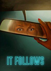 او تعقیب میکند – It Follows – 2014