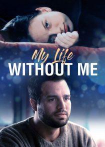زندگی من بدون من – My Life Without Me 2003