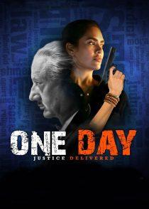 یک روز : عدالت تحقق یافت – One Day : Justice Delivered 2019