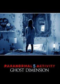 فعالیت فراطبیعی : ابعاد شبح – Paranormal Activity : The Ghost Dimension 2015