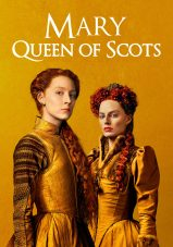 ماری ملکه اسکاتلند – Mary Queen Of Scots 2018