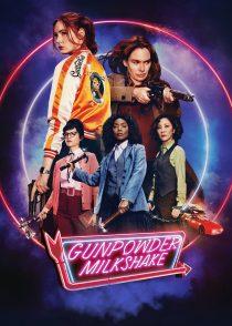 میلک شیک باروت – Gunpowder Milkshake 2021