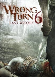 پیچ اشتباه 6 : آخرین پناهگاه – Wrong Turn 6: Last Resort 2014