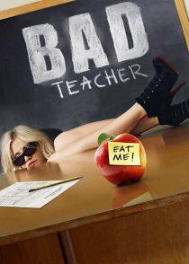 معلم بد – Bad Teacher 2011